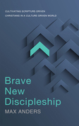 Brave New Discipleship