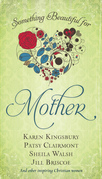 Something Beautiful for Mother