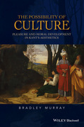 The Possibility of Culture: Pleasure and Moral Development in Kant's Aesthetics