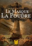 Le Masque et la Poudre, T.2