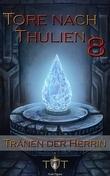 Die Tore nach Thulien, Buch VIII: Tränen der Herrin