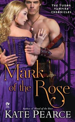Kate Pearce - Mark of the Rose: The Tudor Vampire Chronicles
