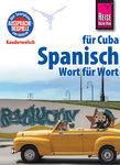 Reise Know-How Kauderwelsch Spanisch für Cuba - Wort für Wort: Kauderwelsch-Sprachführer Band 123