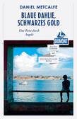 DuMont Reiseabenteuer Blaue Dahlie, Schwarzes Gold