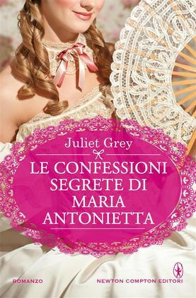 Le confessioni segrete di Maria Antonietta