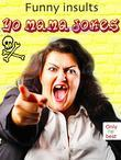 Yo Mama Jokes - 555 Funny Insults - The New And Best Ones (Illustrated Edition)