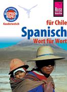 Reise Know-How Kauderwelsch Spanisch für Chile - Wort für Wort: Kauderwelsch-Sprachführer Band 101