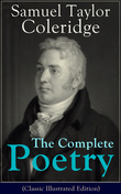 The Complete Poetry of Samuel Taylor Coleridge (Classic Illustrated Edition)