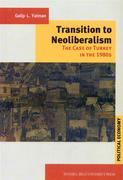 Transition to Neoliberalism-The Case of Turkey in The 1980s