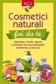 Cosmetici naturali dai fa te