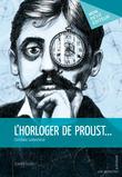 L'Horloger de Proust...