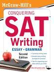 McGraw-Hill's Conquering SAT Writing, Second Edition