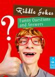 Riddle Jokes - Funny and Dirty Questions For Adults - Riddles and Conundrums That Make You Laugh (Illustrated Edition)