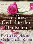 Lieblingsgedichte der Deutschen - Die 101 beliebtesten und schönsten Gedichte und Balladen aller Zeiten (Illustrierte deutsche Ausgabe)