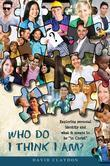 "Who Do I Think I Am?: Exploring personal identity and what it means to be ""in Christ"""