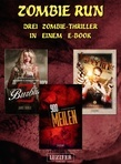 Zombie Run - 3 Zombie-Thriller in einem E-Book