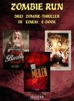 Zombie Run - 3 Zombie-Romane in einem E-Book