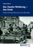 Der Zweite Weltkrieg - das Ende