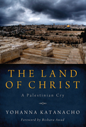 The Land of Christ: A Palestinian Cry