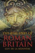 The Real Lives of Roman Britain