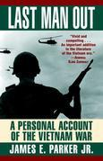 Last Man Out: A Personal Account of the Vietnam War