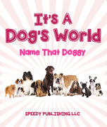 Its A Dogs World (Name That Doggy)