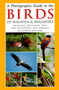 A Photographic Guide to the Birds of Malaysia & Singapore: Including Southeast Asia, the Philippines and Borneo