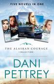 The Alaskan Courage Collection: Five Novels in One