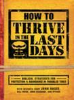 How To Thrive In The Last Days: Biblical Strategies for Protection and Abundance in Troubled Times