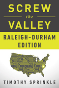 Screw the Valley: Raleigh-Durham Edition