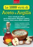 Le mille virtù di Aceto e Argilla