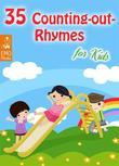 35 Counting-out Rhymes for Kids - Childhood Memories: Learning Counting-out Rhymes (Illustrated Edition)