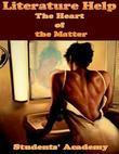 Literature Help: The Heart of the Matter