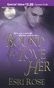 Bound To Love Her