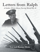Letters from Ralph: A Soldier Writes Home During World War II