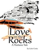 Love On the Rocks: A Positano Tale