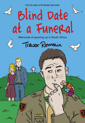 Blind Date at a Funeral: Memories of growing up in South Africa