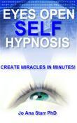 Eyes Open Self Hypnosis: Create Miracles in Minutes