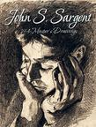 John S. Sargent: 194 Master's Drawings