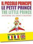 IL PICCOLO PRINCIPE – LE PETIT PRINCE – THE LITTLE PRINCE di Antoine de Saint-Exupéry (I Grandi Classici - Dario Abate Editore)