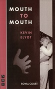 Mouth to Mouth (NHB Modern Plays)