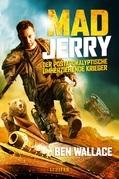 MAD JERRY - der postapokalyptische umherziehende Krieger