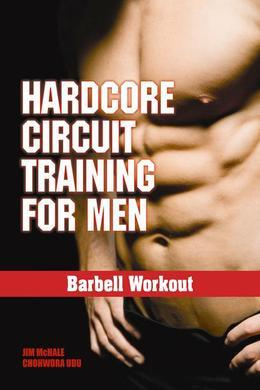 Hardcore Circuit Training for Men: Barbell Workout