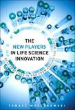 The New Players in Life Science Innovation: Best Practices in R&d from Around the World