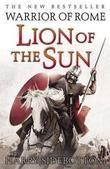 Harry Sidebottom - Lion of the Sun: Warrior of Rome: Book 3