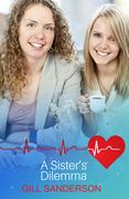 A Sisters Dilemma: A Medical Romance