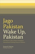 Jago Pakistan / Wake Up, Pakistan: The Report of The Century Foundation International Working Group on Pakistan