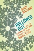 Hollowed Out: Why the Economy Doesn't Work without a Strong Middle Class