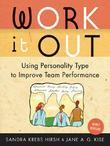Work it Out: Using Personality Type to Improve Team Performance