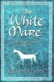 The White Mare: The Dalraida Trilogy, Book One